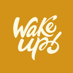 Wake up hand written lettering.