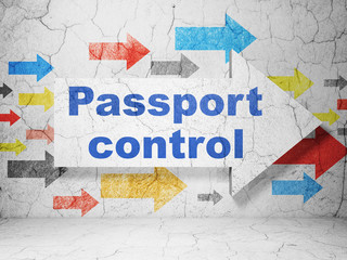 Vacation concept:  arrow with Passport Control on grunge textured concrete wall background, 3D rendering