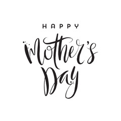 Happy mother's day - brush calligraphy greeting. Vector illustration.