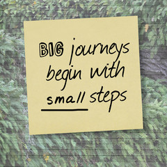 Big Journeys begin with Small Steps quote
