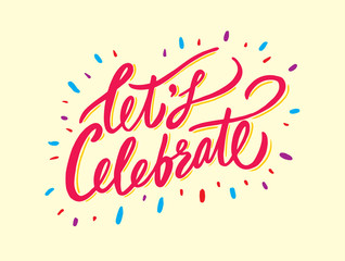 Let's celebrate banner hand drawn vector lettering.