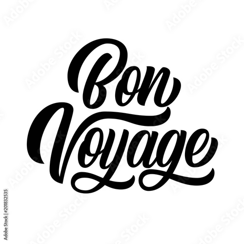 Bon Voyage Hand Lettering Brush Calligraphy Isolated On White Background Vector Type Design