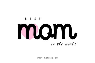 Happy mothers day. best mom in the world. greeting card