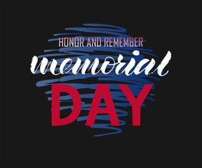 Vector lettering Memorial Day. Honor and remember. Modern calligraphy. As template of label, icon, tag, banner; backgound; poster, card. Inscription forpostcard, for journal, flyer.