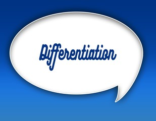 DIFFERENTIATION text on dialogue balloon illustration. Blue background.