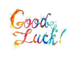 Good Luck. Hand written words of splash paint