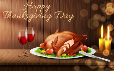Happy Thanksgiving day vector realistic background. Traditional holiday dinner, roasted turkey with vegetables on plate, glasses of red wine and candles on wooden table. Template for greeting card
