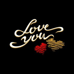Love you. Lettering. Valentines. The design of The cards. Hearts. Vector. Black background.