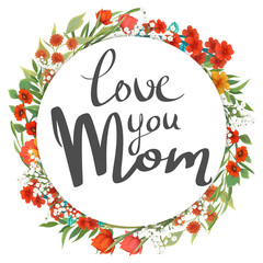 Love you Mom. Card with flowers for Mother's Day