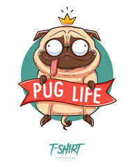 Pug life. Print on T-shirts, sweatshirts and souvenirs. Funny pug with golden crown