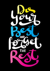 Do Your Best And Forget The Rest. Life Quote. Modern Calligraphy. Handwritten Inspirational Motivational Quote. Printable