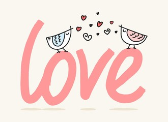 Two lovely birds sitting and singing above love word. Cute cartoon valentines day flat vector illustration