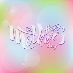 Beautiful handwritten text Happy mother's day with heart, pattern, postcard, banner, poster. Celebratory background. Vector illustration eps 10 on textured background. colorful