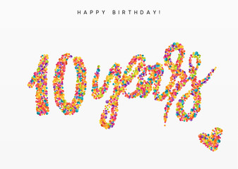 Ten years, lettering sign from confetti. Holiday Happy birthday. Vector illustration.