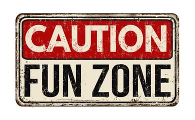 Fun zone vintage rusty metal sign