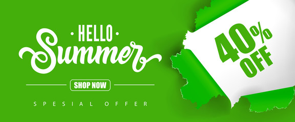 Hello summer Shop now Special offer Forty percent off lettering. Green background with ripped hole. Handwritten text, calligraphy. Can be used for greeting cards, posters and leaflets