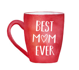 "Red watercolour mug with text inscription ""BEST MOM EVER"". Mother's Day gift illustration to decorate greeting cards, banners, prints, holiday artworks. Handdrawn painting on white background, cutout."