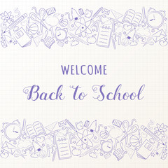 Welcome back to school - concept of banner with sketchy accessories. Vector.