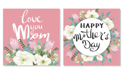 Happy Mother's Day. Love you mom. Festive cards with flowers