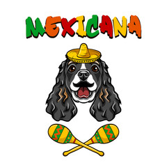 Cocker Spaniel dog. Mustache, Maracas, Sombrero. Mexico symbols. Mexicana inscription. Vector