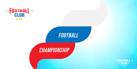 Football championship. Banner template horizontal format with a football ball and text on a background with a bright light effect