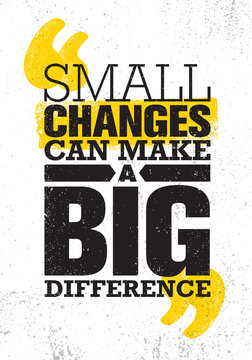 Small Changes Can Make A Big Difference. Inspiring Creative Motivation Quote Poster Template. Vector Typography