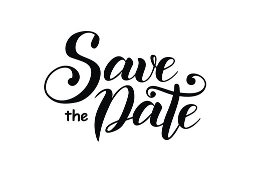 Calligraphy lettering of Save the date in black isolated on white background for wedding invitation, advertisement, event
