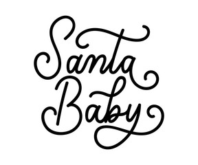Santa Baby Christmas inspirational quote isolated on white background. Retro New Year lettering with flourishes.  Santa quote for textile, greeting card, poster etc.