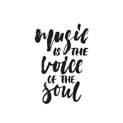 Music is the Voice of the soul - hand drawn lettering quote isolated on white background. Fun brush ink vector illustration for banners, greeting card, poster design, photo overlays.
