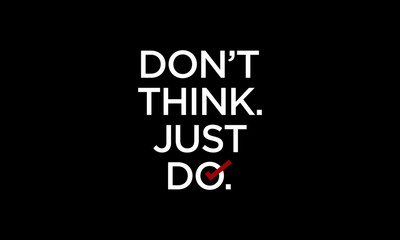 Don't Think Just Do Typography Motivational Poster with Tick Mark