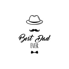 Fathers Day card. Bowler hat, Mustache, Bow tie. Best dad ever. Dad greeting. Greeting card. Vector.