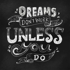 Dreams don't work unless you do quote