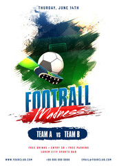 Poster, banner or flyer design with text Football madness, and closeup view of a soccerball while delivering to goalpost.