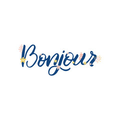 Hand drawn floral lettering card. The inscription: bonjour. Perfect design for greeting cards, posters, T-shirts, banners, print invitations.