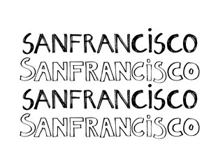 Typography slogan. Hand drawn San Francisco vector for t shirt printing.