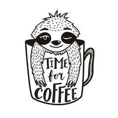 Vector illustration with sleepy sloth in a cup and lettering quote - Time for Coffee. Funny monochrome typography poster with text and doodle animal