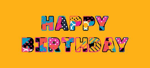 Happy Birthday Concept Word Art Illustration