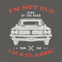 70 Birthday Anniversary Gift T-Shirt. I'm not Old I'm a Classic, King of the Road words with classic car. Born in 1948. Distressed retro style poster, tee. Stock vector isolated on vintage background