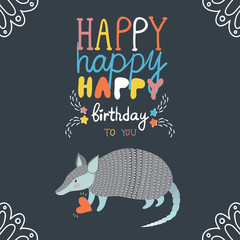 """Vector birthday card with hand writing text """"Happy birthday"""" and smiling armadillo"""
