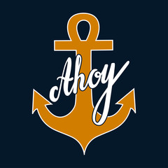 """Vector illustration with anchor sign and hand written text """"Ahoy"""""""