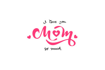 Happy Mother's Day handwritten text. Vector lettering typography poster.