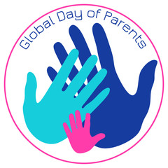 Global Day of Parents. Palms of the father, mother and the child.