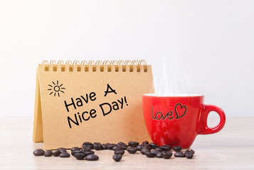 Have a nice day and red hot coffee cup