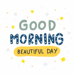 Good morning beautiful day cute word doodle style vector illustration