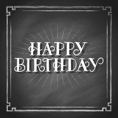 Happy birthday vintage lettering, hand drawn typography, vector type design, isolated on black chalkboard background.