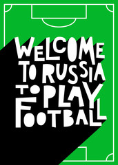 Welcome to Russia to play football