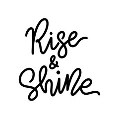 Rise and shine. Text lettering monoline style. Modern brush calligraphy. Vector illustration. Black and white. Design