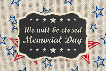 We will be closed Memorial Day message