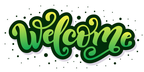 Welcome. Hand Lettering word. Handwritten modern brush typography sign. Green Color gradient. Vector illustration