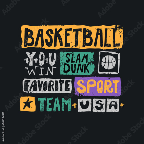 0513bb0e6662 Print design for T-shirts, posters. Grunge style, retro. Hand-drawing  lettering, favorite sport, usa, you win, team, slam dunk.
